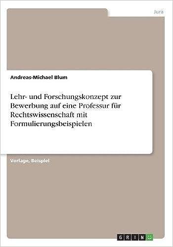 bewerbung auf eine professur fur rechtswissenschaft mit formulierungsbeispielen german edition andreas michael blum 9783668575592 amazoncom books - Amazon Bewerbung