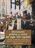 img - for Diccionario pol tico y social del siglo XIX espa ol / Political and Social Dictionary of the Spanish XIX Century (Spanish Edition) book / textbook / text book