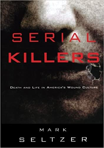 Book Serial Killers: Death and Life in America's Wound Culture