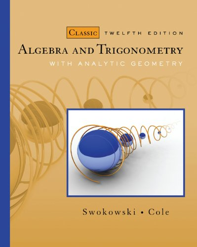 Bundle: Algebra and Trigonometry with Analytic Geometry, Classic Edition, 12th + Enhanced WebAssign Homework Printed Acc