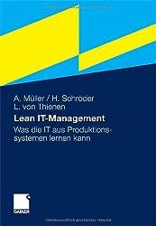 Lean It-Management: Was Die It Aus Produktionssystemen Lernen Kann