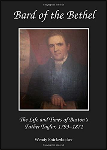 Read Bard of the Bethel: The Life and Times of Boston's Father Taylor, 1793-1871 PDF, azw (Kindle), ePub