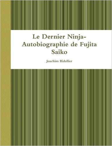 Le Dernier Ninja-Autobiographie de Fujita Saiko (French ...