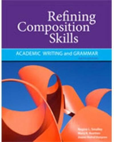 Refining Composition Skills: Academic Writing and Grammar (Developing & Refining Composition Skil)