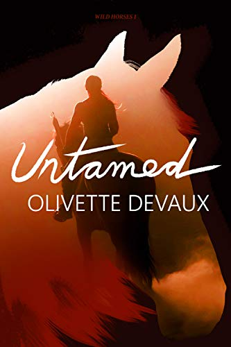 Untamed, Wild Horses #1 by Olivette Devaux | amazon.com