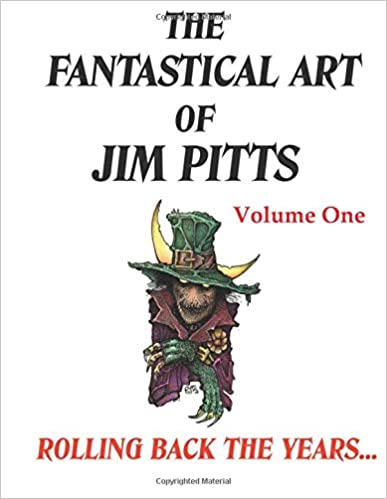 The Fantastical Art of Jim Pitts volume 1