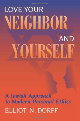 Cover of Love Your Neighbor and Yourself: A Jewish Approach to Modern Personal Ethics