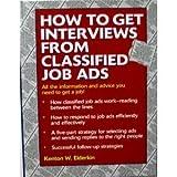 How to Get Interviews from Classified Job Ads, Kenton W. Elderkin, 0517123657