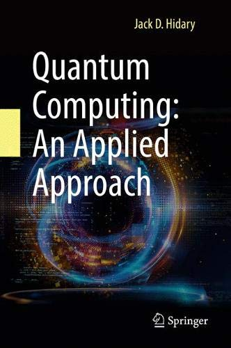 Quantum Computing: An Applied Approach by Springer