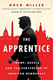 Image of The Apprentice: Trump, Russia and the Subversion of American Democracy