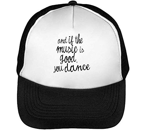 If The Music Is Good You Dance Funny Slogan Gorras Hombre Snapback Beisbol Negro Blanco