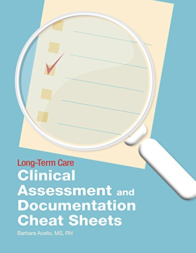 Long-Term Care Clinical Assessment and Documentation Cheat Sheets by HCPro Inc.
