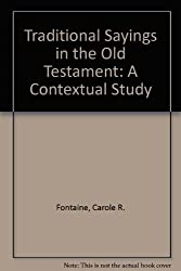 Traditional Sayings in the Old Testament (Bible and Literature Series)
