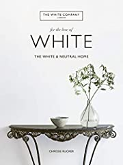 """Create calming, peaceful spaces in your home with white and neutral tones with the first home decorating book from The White Company, published as this much-loved brand celebrates its twenty-fifth anniversary. """"The thing about white is..."""