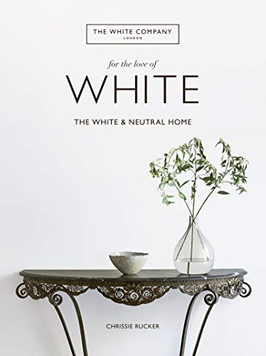For the Love of White: The White and Neutral Home by