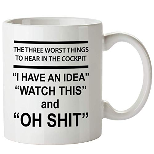 Gift for Pilot Funny Coffee Mug, 11 OZ - Pilot Novelty Cups -3 Worst Things To Hear In a Cockpit - Dish Washer & Microwave Safe Ceramic Cups – Printed in USA ()