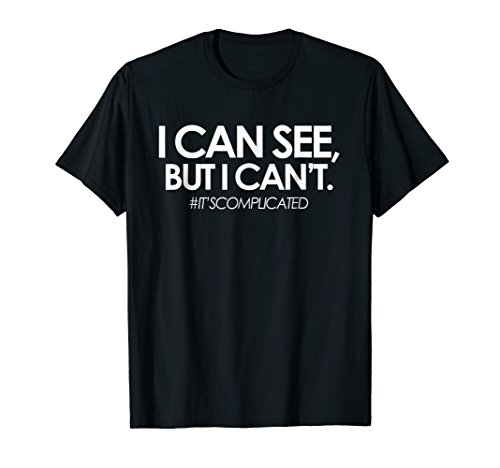 - #IT'SCOMPLICATED, The Blind Life, Low Vision Blind T-Shirt