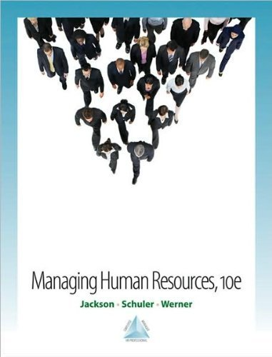Managing Human Resources(text only )10th (Tenth) edition by S.E. Jackson by R. S. Schuler by S.Werner'