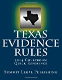 Texas Evidence Rules Courtroom Quick Reference, Summit Legal Summit Legal Publishing, 1494416077