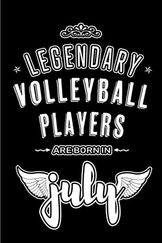Born Player - Legendary Volleyball Players are born in July: Blank Lined Volleyball Player Journal Notebooks Diary as Appreciation, Birthday, Welcome, Farewell, ... gifts. ( Alternative to Birthday card )