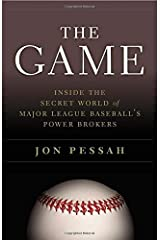 The Game: Inside the Secret World of Major League Baseball's Power Brokers Hardcover May 5, 2015 Hardcover