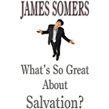 What's So Great About Salvation?