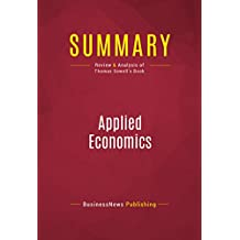 Summary: Applied Economics: Review and Analysis of Thomas Sowell's Book