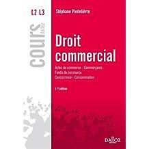 Droit commercial. Actes de commerce - Commerçants Fonds de commerce Concurrence - Consommation (Cours) (French Edition)