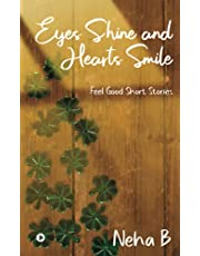 Eyes Shine and Hearts Smile: Feel Good Short Stories