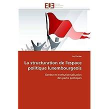 STRUCTURATION DE L'ESPACE POLITIQUE LUXEMBOURGEOIS (LA)