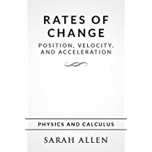 Rates of Change: Position, Velocity, and Acceleration (Stick Figure Physics Tutorials Book 1)
