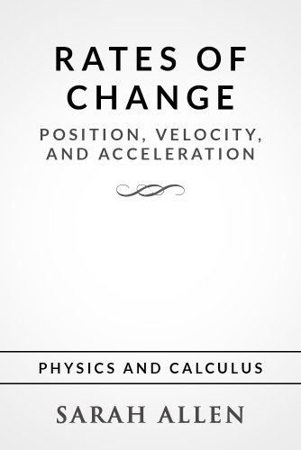 amazon com rates of change position velocity and acceleration