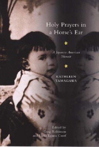 Holy Prayers in a Horse's Ear: A Japanese American Memoir...