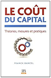 Le coût du capital : Théories, mesures et pratiques