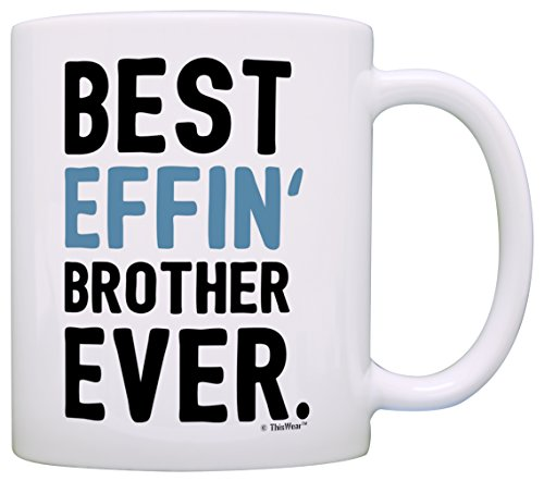 Big Brother Gift Ideas Best Effin Brother Ever Big Brother Little Brother Gift Coffee Mug Tea Cup White