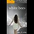 white bees