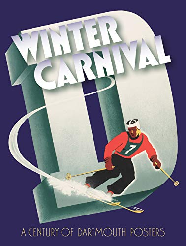 Winter Carnival: A Century of Dartmouth Posters