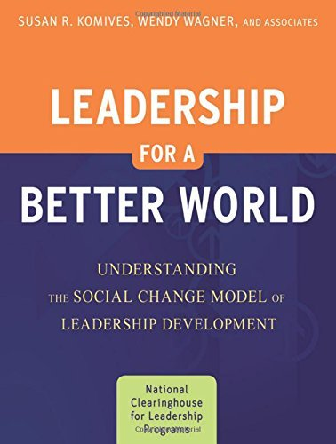Leadership for a Better World: Understanding the Social Change Model of Leadership Development by Susan R. Komives (2009-06-09)