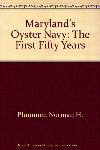 Maryland's Oyster Navy: The First Fifty Years (America Chesapeake Va Bank Of)