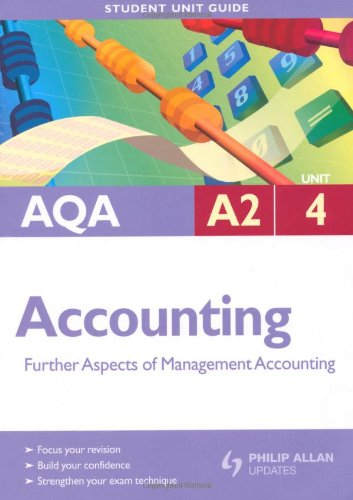 AQA A2 Accounting: Unit 4: Further Aspects of Management Accounting