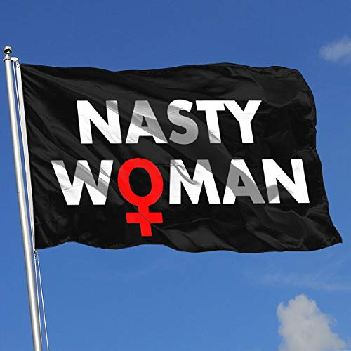 Nasty Woman Sign Flag 3x5-Flags 90x150CM-Banner 3'x5' FT