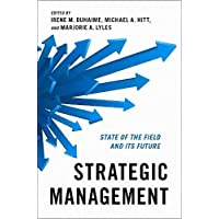 Strategic Management: State of the Field and Its Future