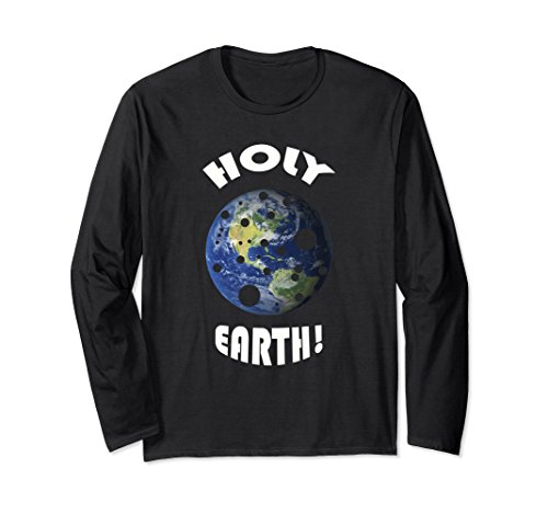 Unisex Holy Earth! Funny Planet Earth Long Sleeve Shirt Small Black