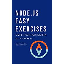 Node.js Easy Exercises: Simple Page Navigation with Express (Programming in Node.js Book 2)