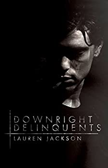 Downright Delinquents: A Bad Boy Young Adult Novel by [Jackson, Lauren]