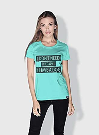 Creo I Dont Need Therapy Funny T-Shirts For Women - L, Green