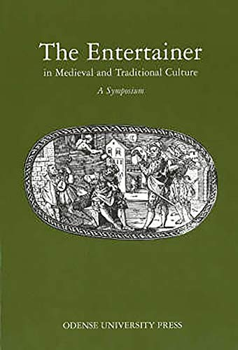 Entertainer: In Medieval and Traditional Culture por Flemming G. Andersen,Thomas Pettitt