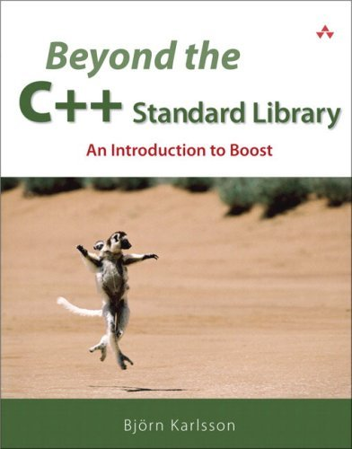 Beyond the C++ Standard Library: An Introduction to Boost by Bj?rn Karlsson (2005-09-10)