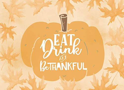 Eat, Drink and Be Thankful: Thanksgiving Guest Book | Have friends and family write down what they are grateful for | Makes a wonderful keepsake | Beautiful watercolor leaves and pumpkin | 50 guests (Something Easy To Bring To A Potluck)