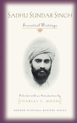 Sadhu Sundar Singh: Essential Writings (Modern Spiritual Masters Series) Modern Spiritual Masters Series